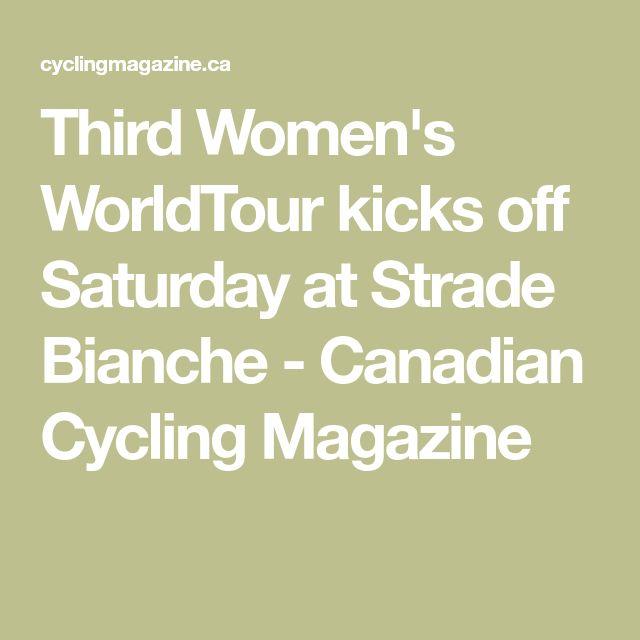 Third Women's WorldTour kicks off Saturday at Strade Bianche - Canadian Cycling Magazine