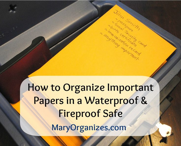 How to Organize Important Papers in a Waterproof and Fireproof Safe