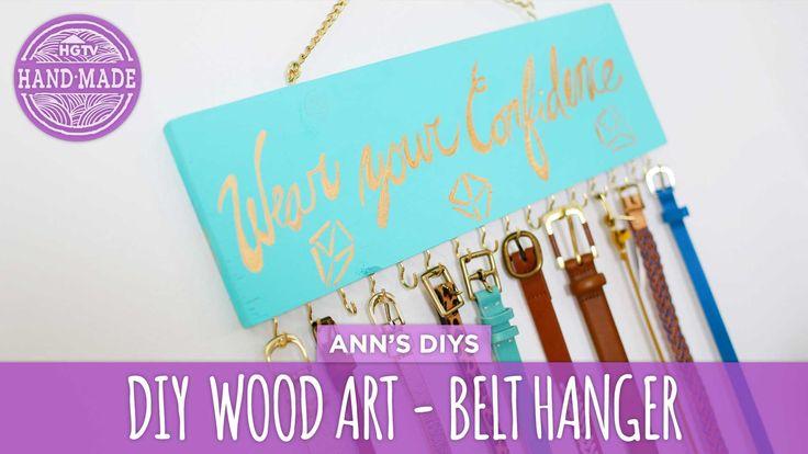 DIY Belt Hanger & Inspirational Wood Art - HGTV Handmade