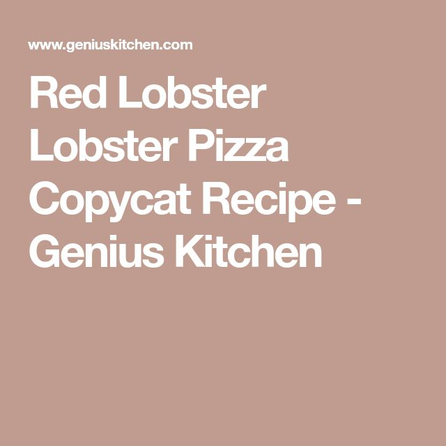 Red Lobster Lobster Pizza Copycat Recipe - Genius Kitchen