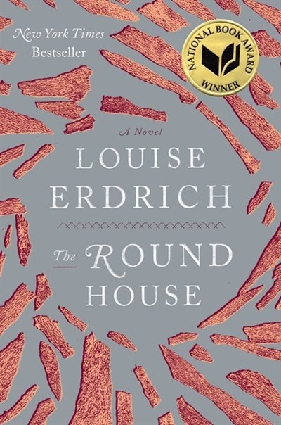 The Round House: A Novel by Louise Erdrich- On my list of must reads.