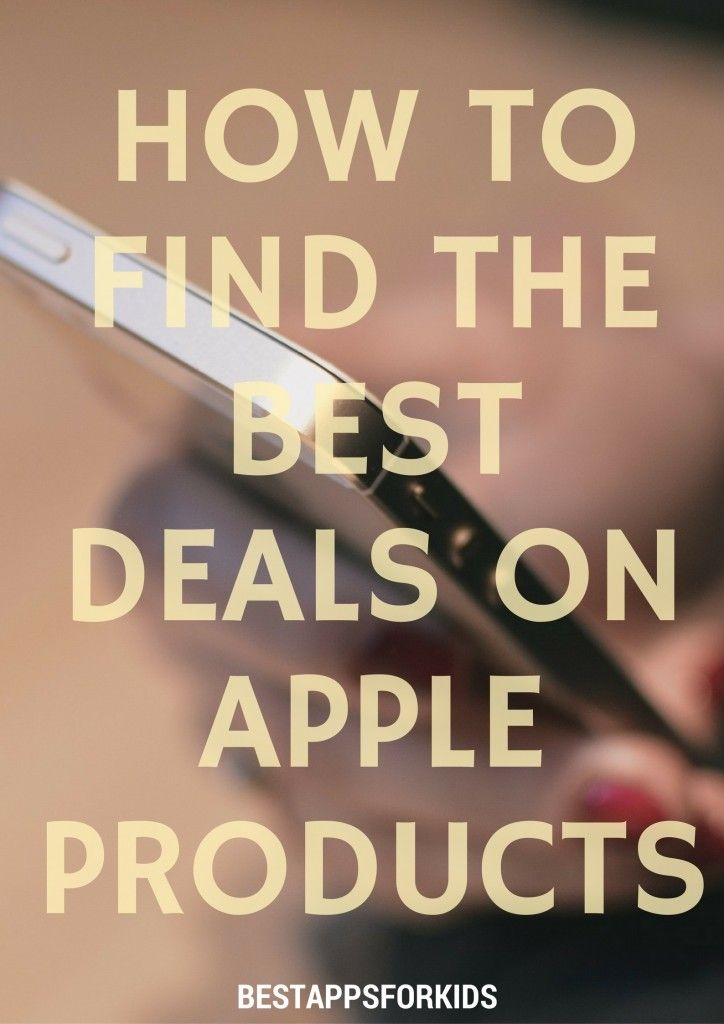 22 best tech tips for parents images on pinterest parenting how to find the best deals on apple products fandeluxe Gallery