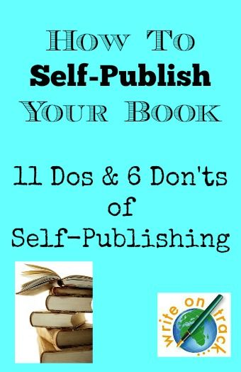 The Dos and Don'ts of Self-Publishing A Book - Write On Track | Write On Track