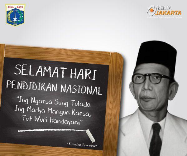 """Selamat Hari Pendidikan Nasional """"Ing Ngarsa Sung Tulada, Ing Madya Mangun Karsa, Tut Wuri Handayani"""""""