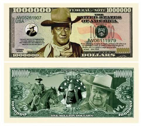 John Wayne Collectors Million Dollar Bills (5/.... $3.00. A very special Million Dollar Commemorative Bill featuring John Wayne, The Duke! This Million Dollar Bill serves to commemorate the life of the Western Legend!