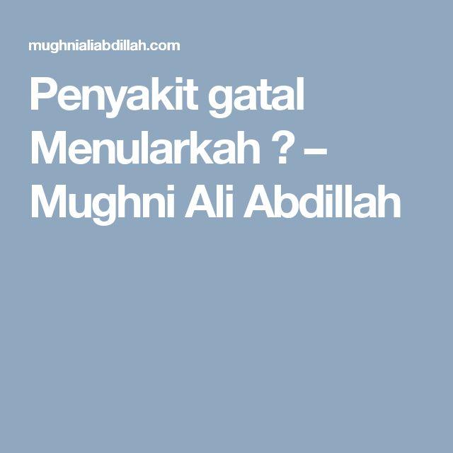 Penyakit gatal Menularkah ? – Mughni Ali Abdillah