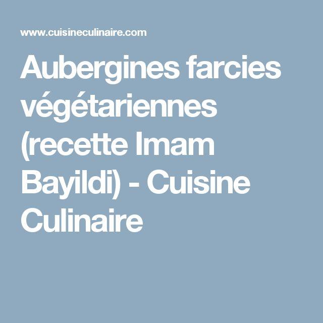 Aubergines farcies végétariennes (recette Imam Bayildi) - Cuisine Culinaire
