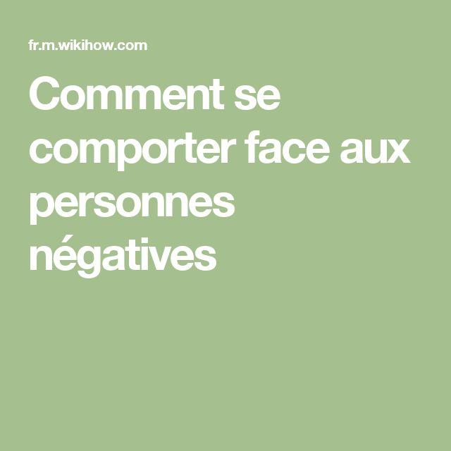 Comment se comporter face aux personnes négatives