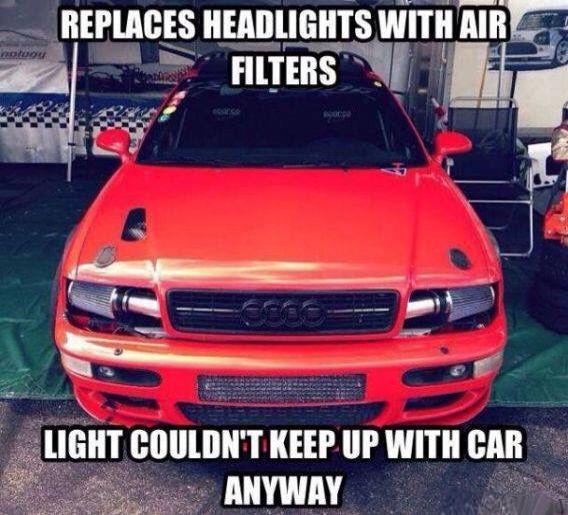 #Audi #Air Filters #Headlights #Car Memes