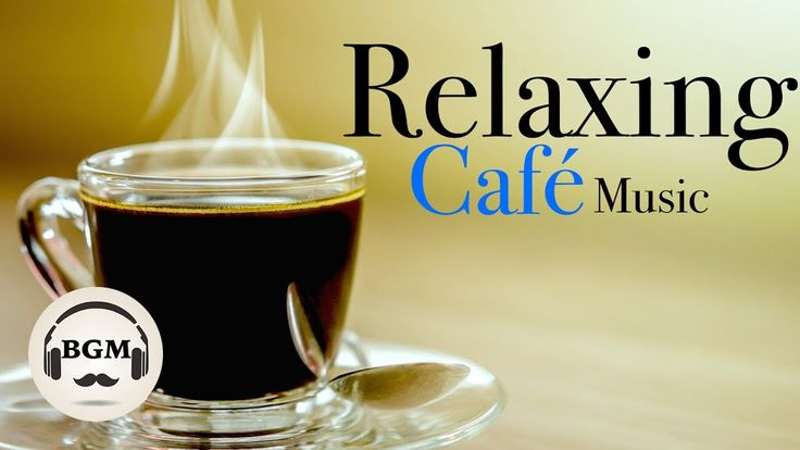 Relaxing Cafe Music - Jazz & Bossa Nova Instrumental Music - Chill Out M...