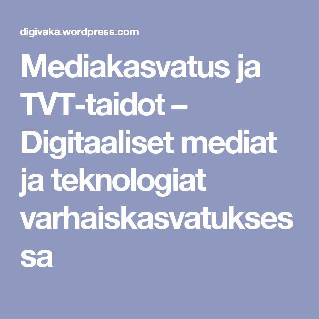 Mediakasvatus ja TVT-taidot – Digitaaliset mediat ja teknologiat varhaiskasvatuksessa