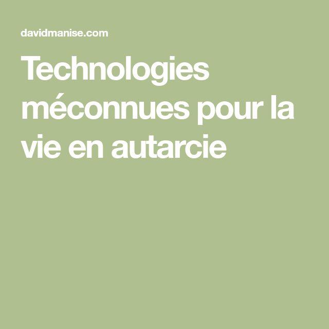 Technologies méconnues pour la vie en autarcie