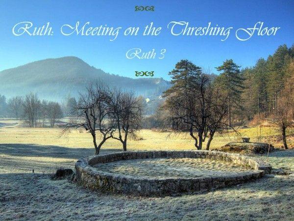 Meeting On The Threshing Floor Ruth Words