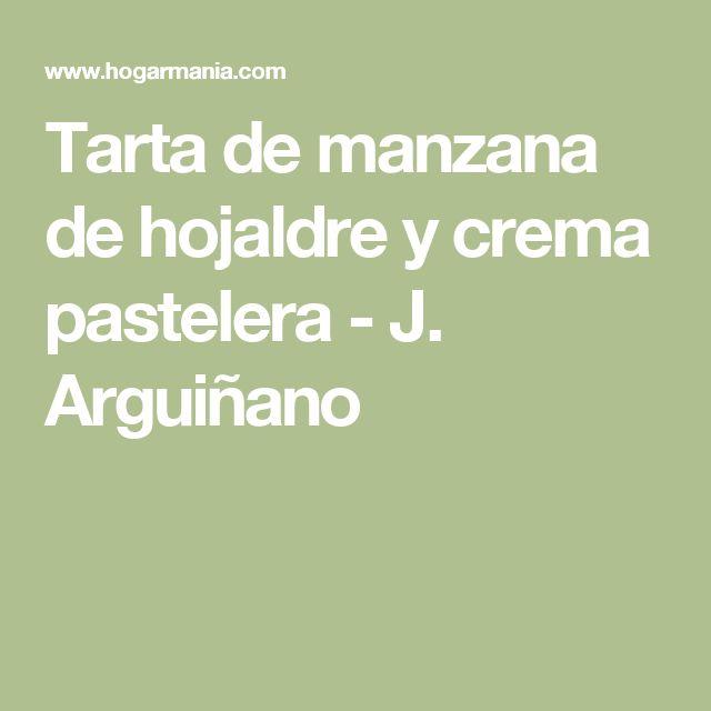 Tarta de manzana de hojaldre y crema pastelera - J. Arguiñano