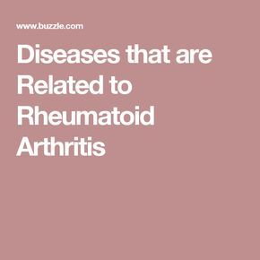 Diseases that are Related to Rheumatoid Arthritis