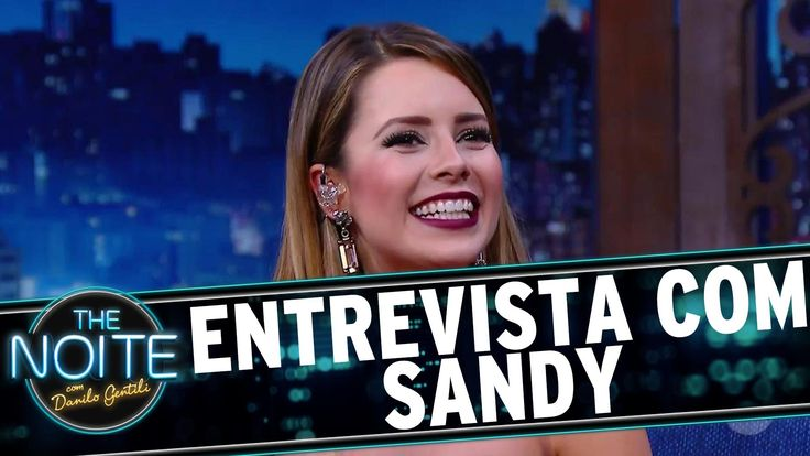 The Noite (05/09/16) - Entrevista com Sandy