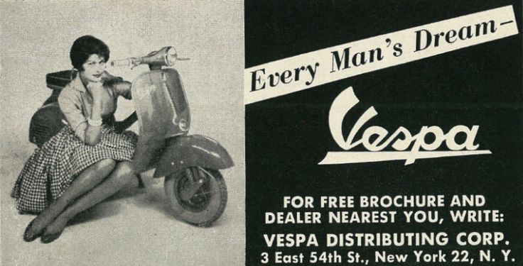 "https://flic.kr/p/qPauyc | 1959 Vehicle Ad, Vespa Motor Scooter, with Sultry Brunette, Playboy | Tagline: ""Every Man's Dream""  Published in Playboy magazine, June 1959 - Vol. 6 No. 6  Fair use/no known copyright. If you use this photo, please provide attribution credit; not for commercial use (see Creative Commons license)."