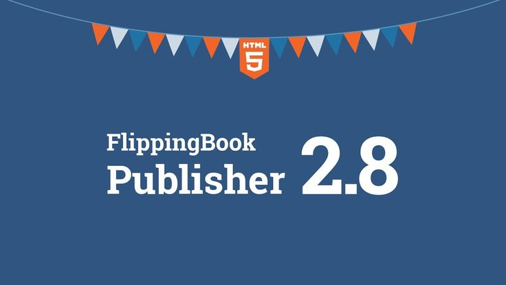 FlippingBook Publisher: Fresh release of the newest version 2.8