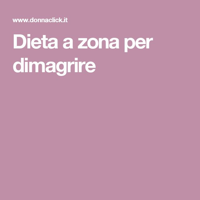 Dieta a zona per dimagrire