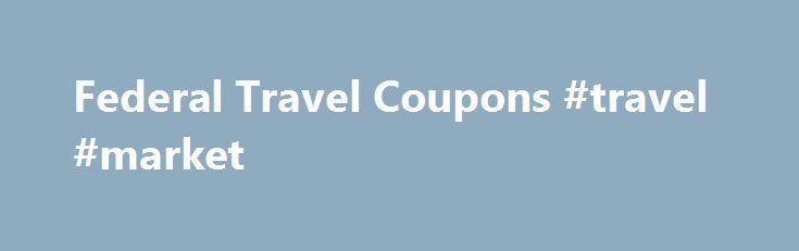 Federal Travel Coupons #travel #market http://travel.remmont.com/federal-travel-coupons-travel-market/  #travel discounts # Travel Companies Government Armed Forces Travel Cooperative (GovARM) GovARM provides a Great Vacation at a Great Price (that s what they say on their website.) Discounts are available to government and military personnel, including retirees and offer Federal employee discounts on condominium rentals, cruises, car rental, hotel reservations, golf discounts and vacation…