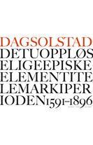 Det uoppløselige episke element i Telemark i perioden 1591–1896 / Romaner, noveller / Skjønnlitteratur / Bøker / Hovedsiden - Forlaget Oktob...