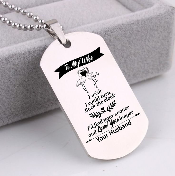 TO MY WIFE I WISH I COULD TURN BACK THE CLOCK I'D FIND YOU SOONER AND LOVE YOU LONGER - DOG TAG NECKLACE GIFT FROM HUSBAND Wife gift ideas, wife gifts, wife Christmas gifts, wife valentines gift, wife anniversary gift, wife birthday gift ideas, wife dog tag, wife dog tag from husband, wife dog tag necklace, wife necklace, #wife #husband #valentines