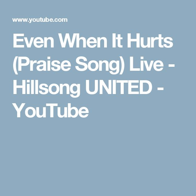 Even When It Hurts (Praise Song) Live - Hillsong UNITED - YouTube
