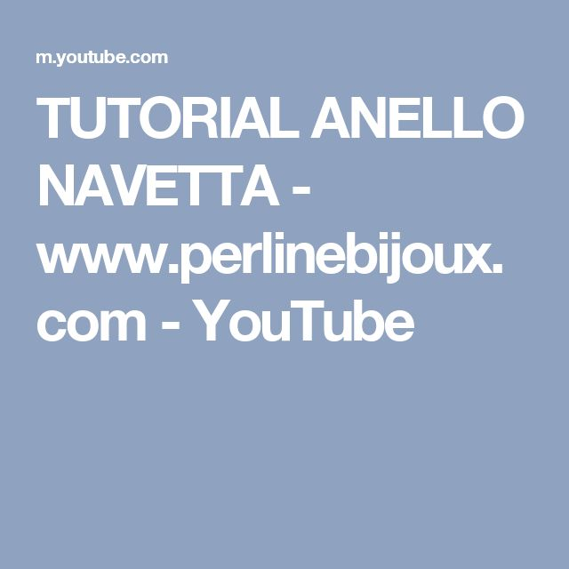 TUTORIAL ANELLO NAVETTA - www.perlinebijoux.com - YouTube
