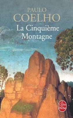 La cinquième montagne - Paulo Coelho - Babelio