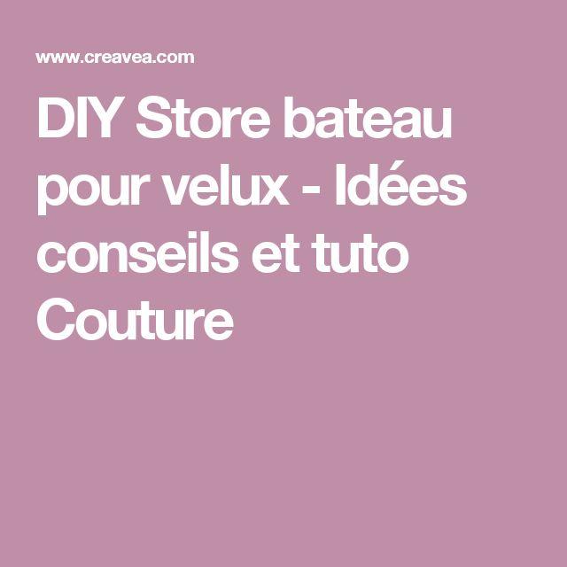 DIY Store bateau pour velux - Idées conseils et tuto Couture