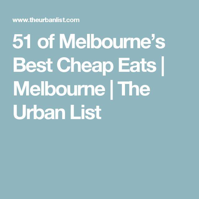 51 of Melbourne's Best Cheap Eats   Melbourne   The Urban List