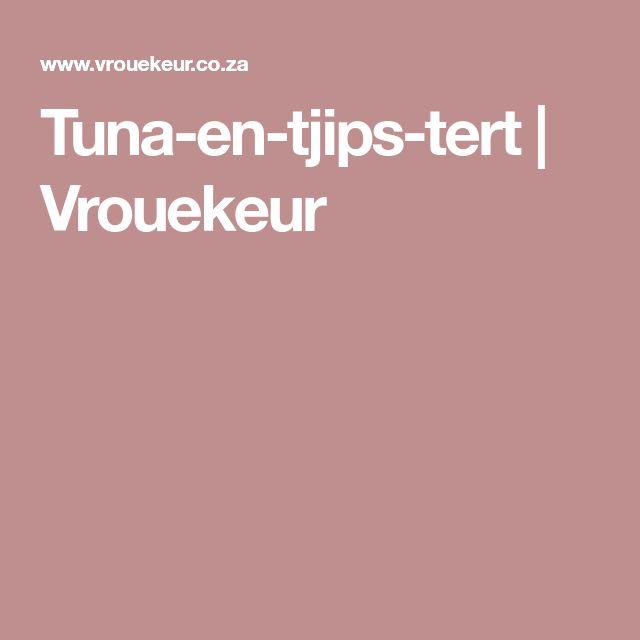 Tuna-en-tjips-tert | Vrouekeur