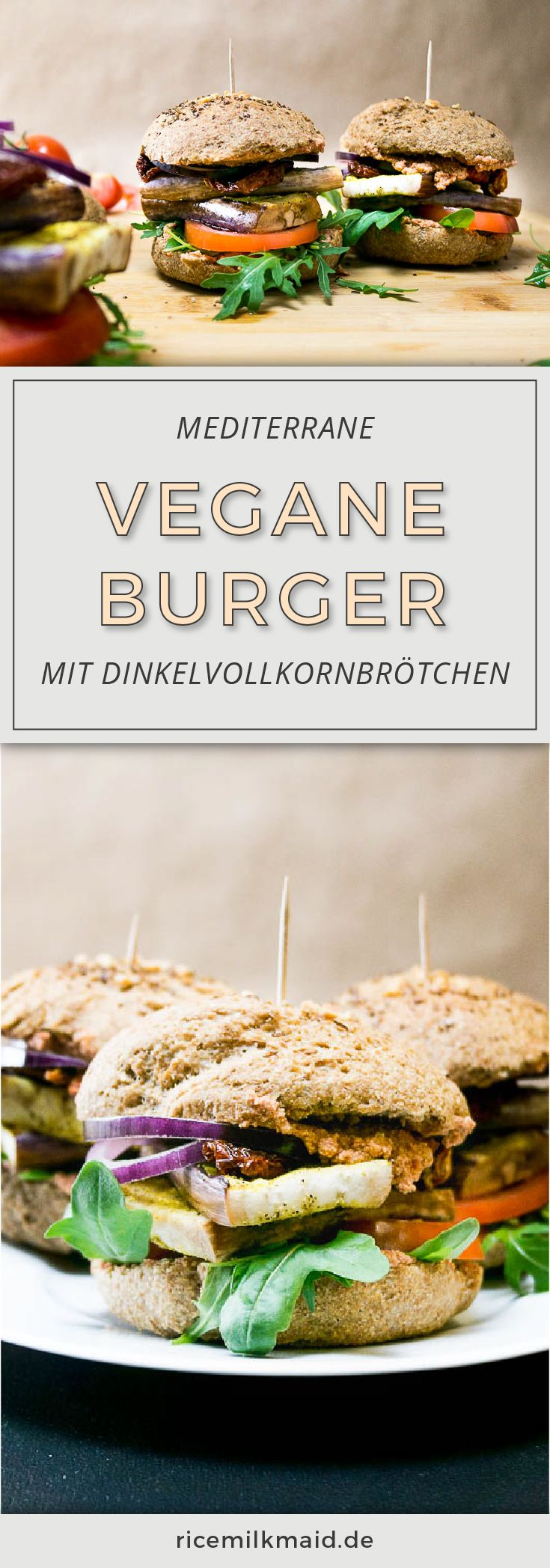 Mediterrane Burger mit selbst gemachten Dinkelvollkornbrötchen. Natürlich vegan und sommerlich frisch. ♥   Ricemilkmaid Blog