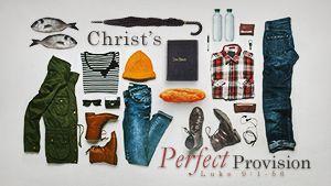 Pastor Mike Fabarez ~ Christ's Perfect Provision-Part 1 ~ When Our Preparation Isn't Enough ~ Luke 9:1-6