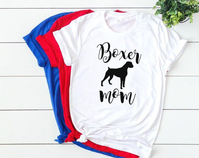 Boxer Dog Dog Mom Dog Lover Boxer Boxer Mom Boxer Gift Boxer Mom Gift Mothers Day Boxer Mom Shirt Boxer Mom Gift Dog