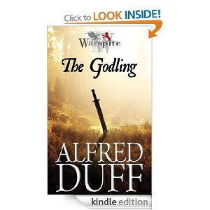 'Warspite: The Godling' by Alfred Duff, Thinking Plainly Limited. Available now on Amazon for Kindle.