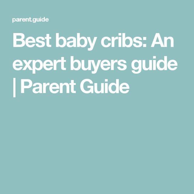 Best baby cribs: An expert buyers guide | Parent Guide