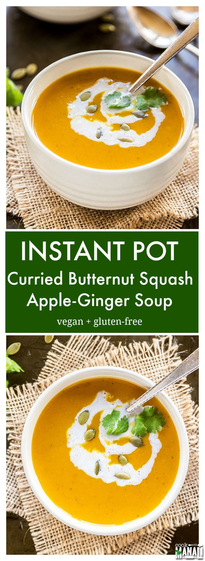 Curried Butternut Squash Apple & Ginger Soup made in the Instant Pot! Packed with warm flavors, this soup would also be great for Thanksgiving! Vegan & gluten-free. Find the recipe on www.cookwithmanali.com