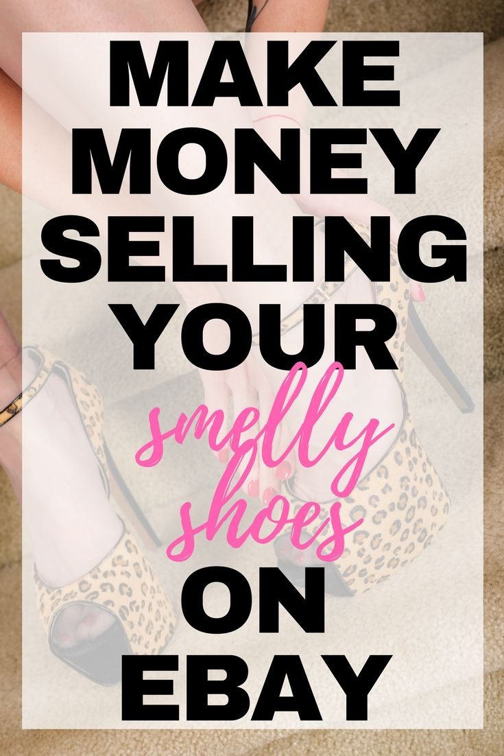 Did you know that you can make money selling your smelly shoes on eBay- Here's how!
