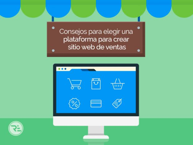 Consejos para elegir una plataforma para crear sitio web de ventas - Reweb
