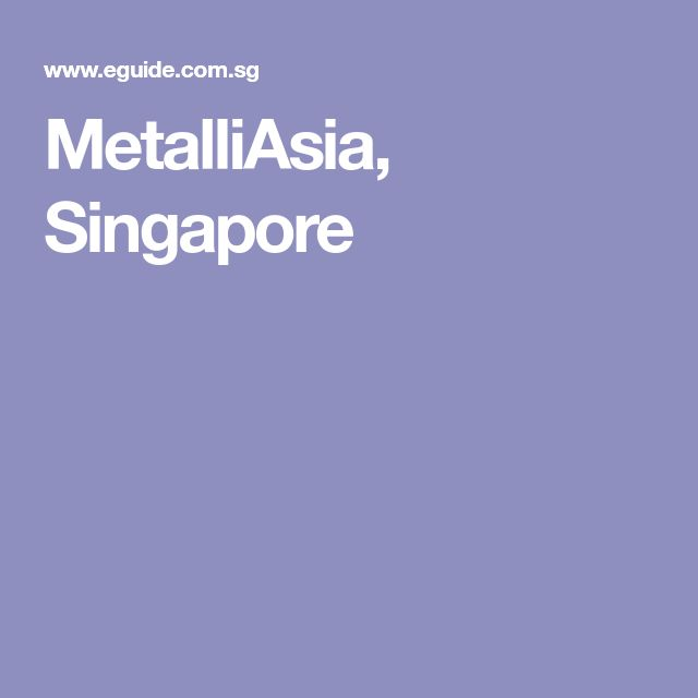 MetalliAsia, Singapore