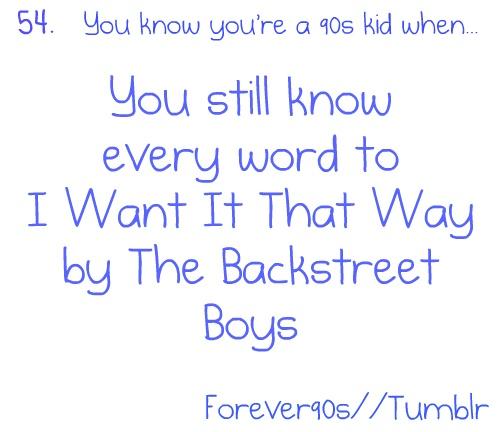"""Tell me why!"" - <3 Backstreet Boys (still)"