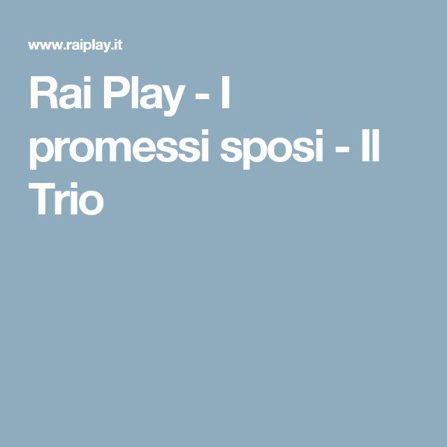 Rai Play - I promessi sposi - Il Trio