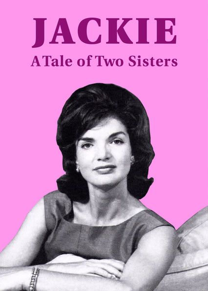 Jackie: A Tale of Two Sisters (2017) Rachael Stirling narrates this multifaceted portrait of former First Lady Jacqueline Kennedy Onassis and her younger sister, Lee Radziwill.