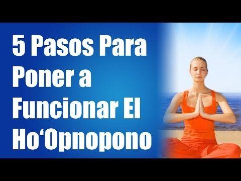 5 Pasos Para Poner a Funcionar El Ho'Oponopono en Español - YouTube