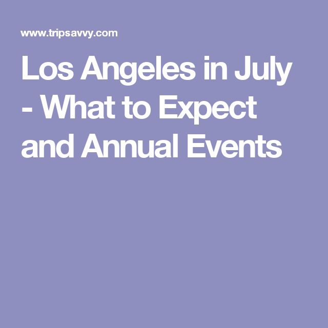 Los Angeles in July - What to Expect and Annual Events