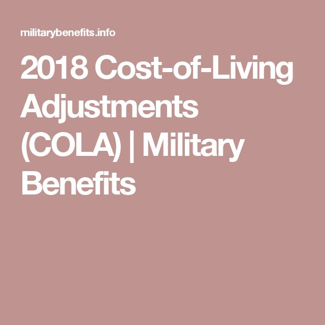 2018 Cost-of-Living Adjustments (COLA) | Military Benefits