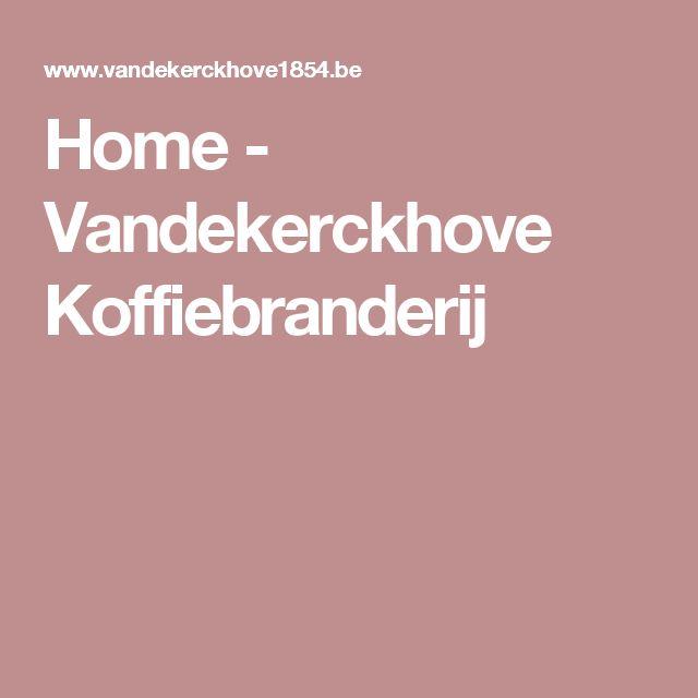 Home - Vandekerckhove Koffiebranderij