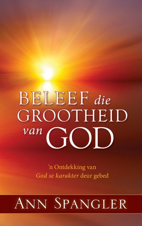 Beleef Die Grootheid Van God (Sagteband) - Nuwe Vrystellings