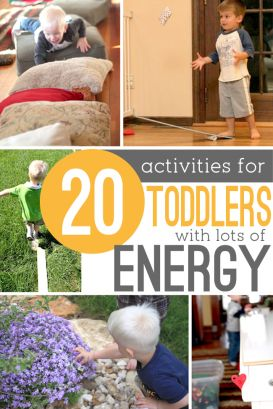 Lots of energy burning activities -- physical activities for toddlers